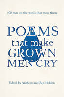 Poems That Make Grown Men Cry: 100 ...