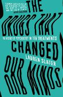 The Drugs That Changed Our Minds: The...