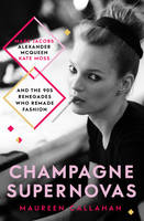 Champagne Supernovas: Kate Moss, Marc...