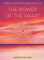 The Power of the Heart: Finding Your...