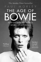 The Age of Bowie: How David Bowie ...