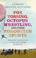 Fox Tossing, Octopus Wrestling and...