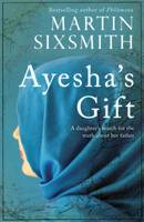 Ayesha's Gift: A Daughter's Search ...