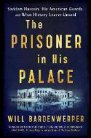 The Prisoner in His Palace: Saddam...
