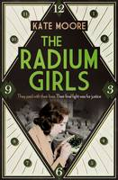 The Radium Girls: They Paid with ...