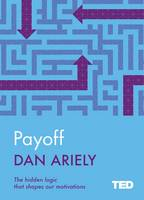 Payoff: The Hidden Logic That Shapes...