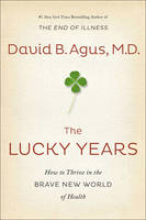 The Lucky Years: How to Thrive in the...