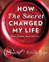 How the Secret Changed My Life: Real...