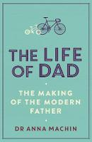 The Life of Dad: The Making of a...
