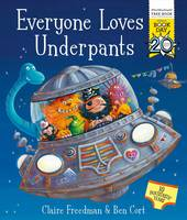 Everyone Loves Underpants: A World...