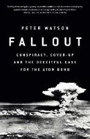 Fallout: Conspiracy, Cover-Up and the...