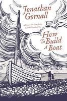 How To Build A Boat: A Father, his...