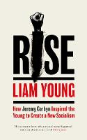 Rise: How Jeremy Corbyn Inspired the...