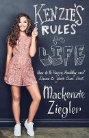 Kenzie's Rules For Life: How to be...