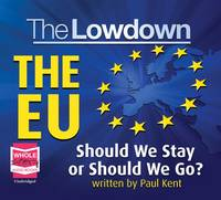 The Lowdown: The EU - Should We Stay...