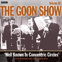 Goon Show: Volume 30: Well Known in...