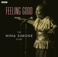 Feeling Good: The Nina Simone Story