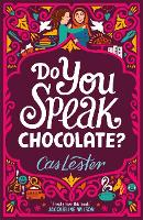 Do You Speak Chocolate?: A story of...