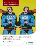 The Cold War: Superpower Tensions and...