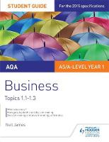 AQA Business Student Guide 1: Topics...