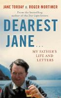 Dearest Jane ...: My Father's Life ...