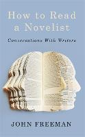 How To Read A Novelist: Conversations...