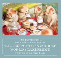 Walter Potter's Curious World of...