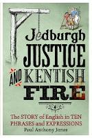 Jedburgh Justice and Kentish Fire: ...