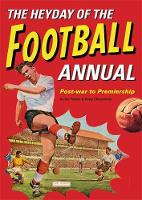 The Heyday Of The Football Annual:...