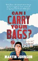 Can I Carry Your Bags?: The Life of a...