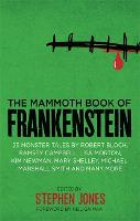 The Mammoth Book of Frankenstein: 25...