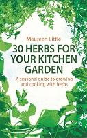 30 Herbs for Your Kitchen Garden: A...