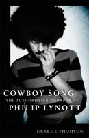 Cowboy Song: The Authorised Biography...