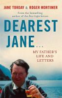 Dearest Jane...: My Father's Life and...