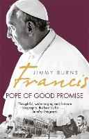 Francis: Pope of Good Promise: From...