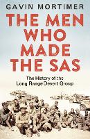 The Men Who Made the SAS: The History...