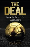 The Deal: Inside the World of a Super...