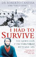 I Had to Survive: How a Plane Crash ...