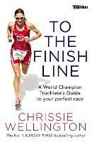 To the Finish Line: A World Champion...