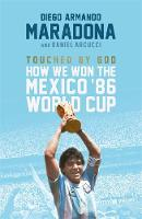 Touched by God: How We Won the Mexico...