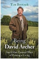 Being David Archer: And Other Unusual...