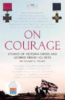 On Courage: Stories of Victoria Cross...