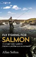 Fly Fishing for Salmon: Comprehensive...