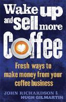 Wake Up and Sell More Coffee: Fresh...