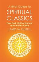 A Brief Guide to Spiritual Classics:...