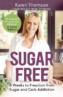 Sugar Free: 8 Weeks to Freedom from...