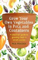 Grow Your Own Vegetables in Pots and...
