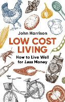 Low-Cost Living 2nd Edition: How to...