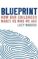 Blueprint: How our childhood makes us...