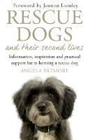Rescue Dogs and Their Second Lives:...